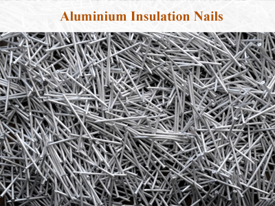Aluminium Insulation Nails